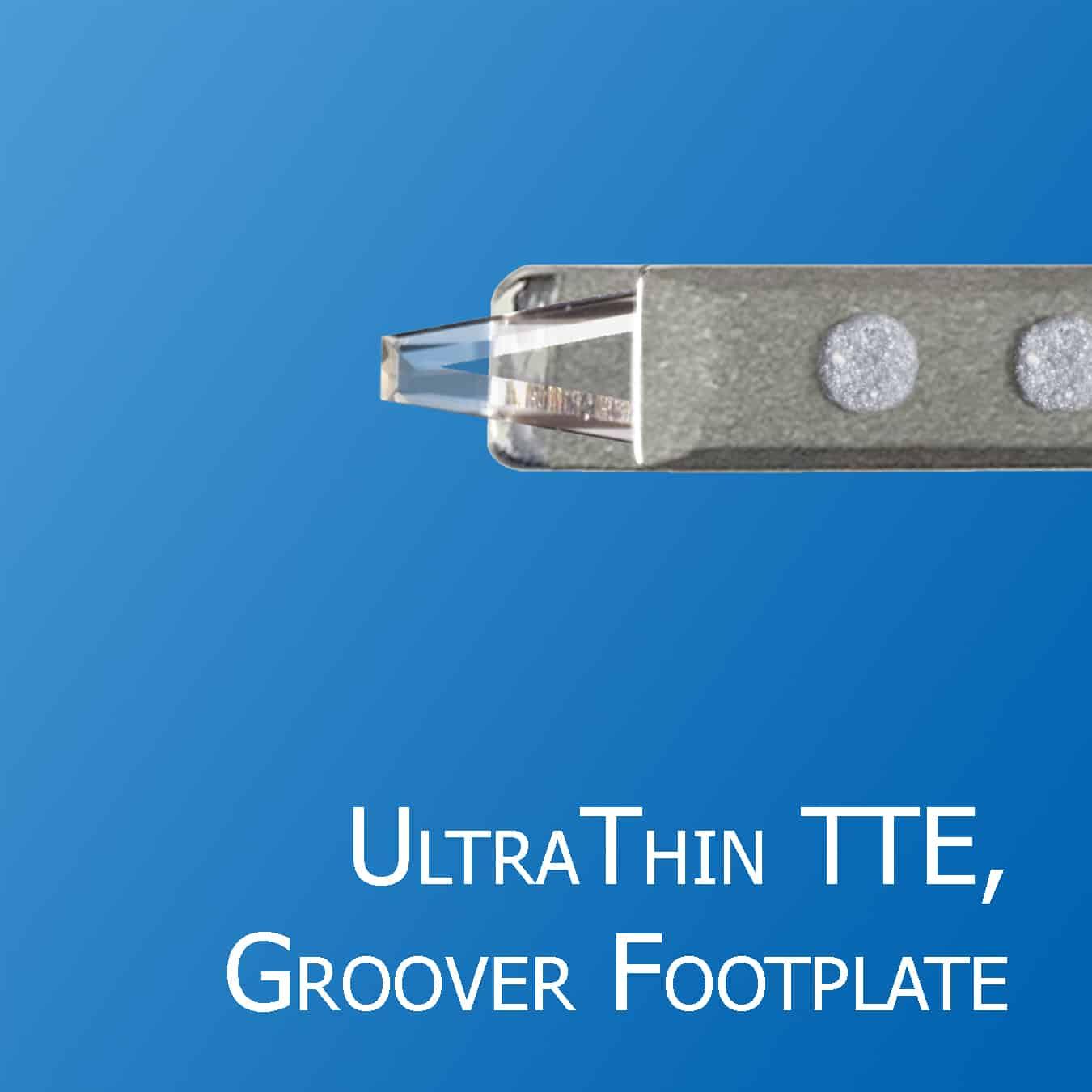Truncated Triple Edge, UltraThin, Groover Footplate